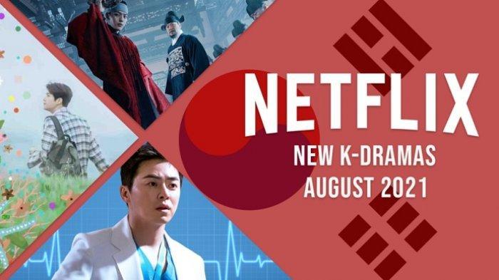 5 Drama Korea Terbaru Tayang di Netflix per Agustus 2021, Termasuk Drakor Ongoing dan Coming Soon