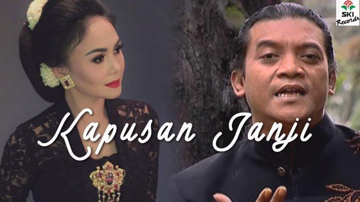 Lirik Lagu dan Arti Lagu Kapusan Janji Karya Didi Kempot Duet Yuni Shara, Kisah Korban Ingkar Janji