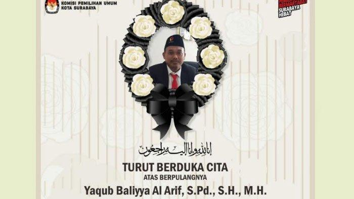 BREAKING NEWS Komisioner Bawaslu Surabaya Yaqub Baliyya Al Arief Meninggal, Sempat Terpapar Covid-19
