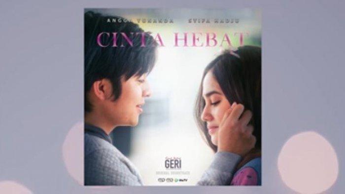 Chord Gitar dan Lirik Lagu Cinta Hebat Karya Ifa Fachir dan Adrian Martadinata, OST Kisah Untuk Geri