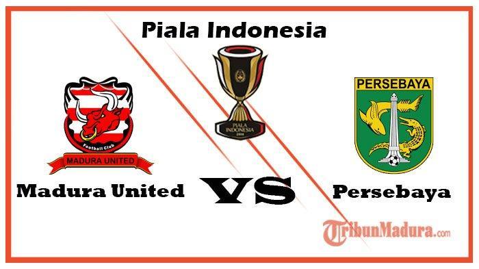 Derby Suramadu, Madura United Vs Persebaya di Leg Kedua Piala Indonesia, Tiket Sudah Bisa Dipesan