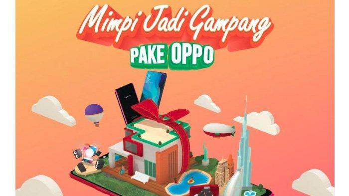 Lewat #MimpiJadi Gampang, OPPO Indonesia Sediakan 65 Ribu Hadiah di Akhir Tahun 2018 ini