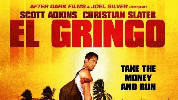 Sinopsis Film El Gringo yang Tayang di Trans TV Jam 23.00 WIB, Tentang Perebutan Uang 2 Juta Dollar