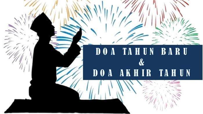 Insyaallah Berkah! Inilah Doa Akhir Tahun 2020 dan Doa Awal Tahun 2021, Lengkap Tulisan Arab & Latin