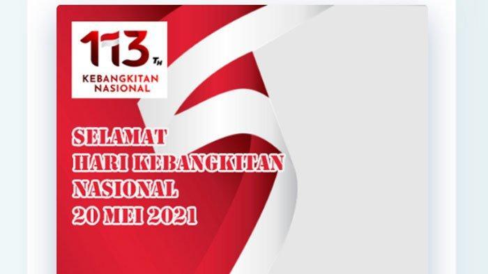 Kumpulan Twibbon Ucapan Selamat Hari Kebangkitan Nasional 2021, ada Link dan Cara Membuatnya