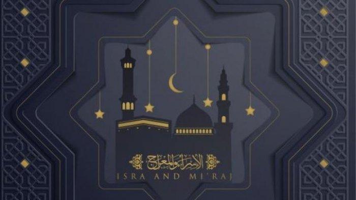KUMPULAN Ucapan Selamat Isra Miraj 1442 H dalam Bahasa Indonesia dan Inggris, Kirim Lewat WhatsApp