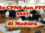 info-cpns-dan-pppk-di-madura-2021.jpg