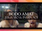 lirik-lagu-bodo-amat-julia-vio-ft-insan-aoi.jpg