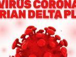 mengenal-virus-corona-varian-delta-plus.jpg