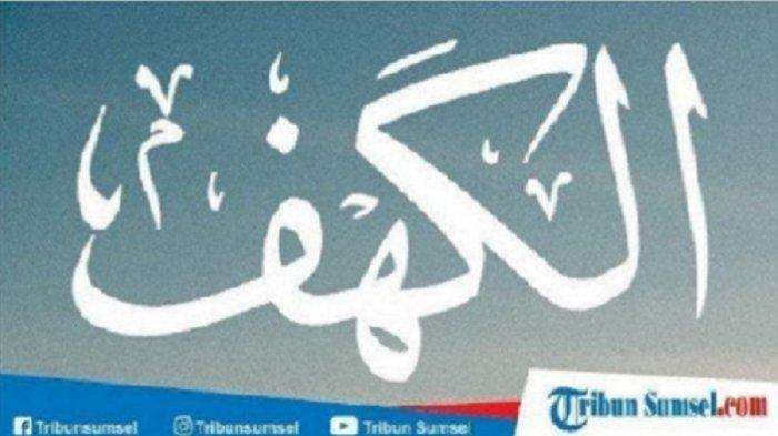 5 Keutamaan Membaca Surat Al Kahfi pada Malam Jumat & Hari Jumat, Lengkap dengan Hadist-hadistnya