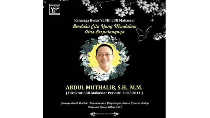 Abdul Mutallib Mantan Direktur LBH Makassar Meninggal, Aktivis dan Jurnalis Kehilangan Sahabat Baik
