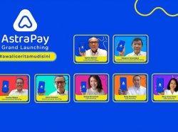 Grup Astra Hadirkan AstraPay, Pembayaran Digital yang Solutif dan Terpercaya