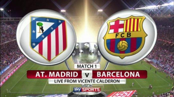 Nonton TV Online 3 Link Live StreamingLiga Spanyol AtleticoMadridvsBarcelonaNonton Gratis di HP