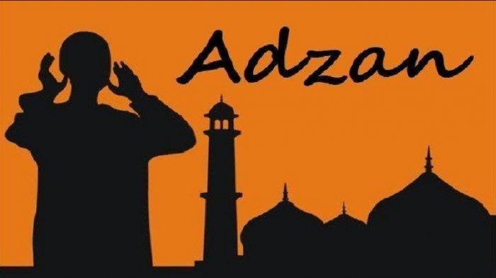 Lafadz Adzan dan Iqomah Lengkap dengan Bahasa Latin dan Maknanya