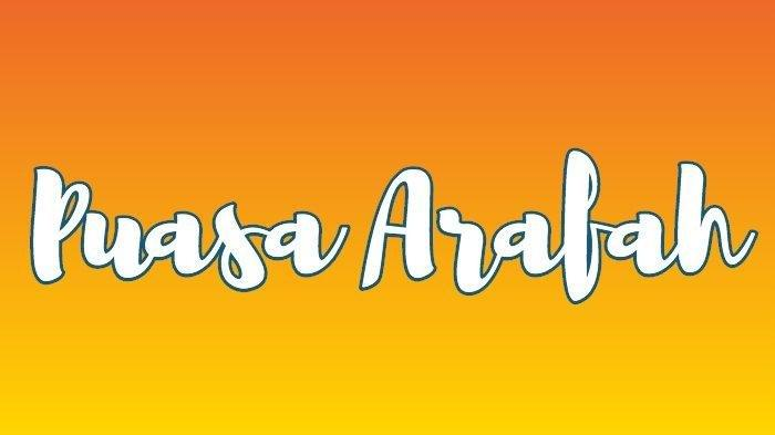Bacaan Niat Puasa Arafah 9 Dzulhijjah 1442 H/ 19 Juli 2021 Bahasa Arab dan Latin serta Artinya