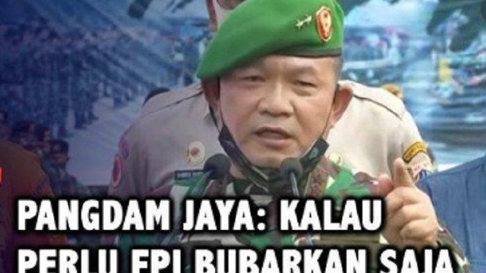 6 Fakta Dudung Abdurachman, Sosok TNI yang Berani Copot Baliho Rizieq Shihab dan Usul Bubarkan FPI