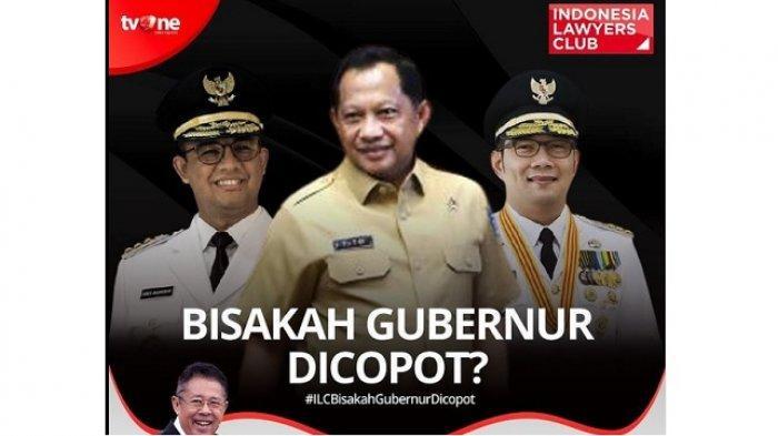 Narasumber ILC TV One 24 November Ulas Bisakah Anies Baswedan dan Ridwan Kamil Dicopot Mendagri?