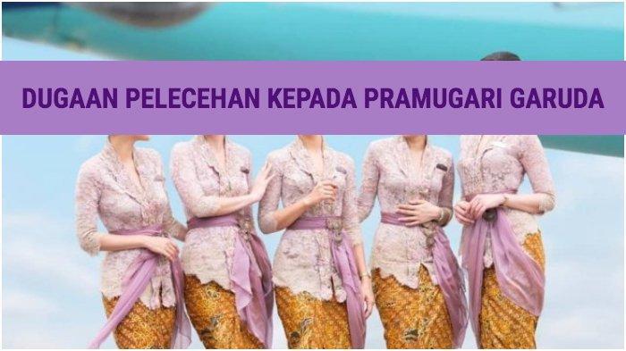 Terungkap Cara Bos Garuda Indonesia Lakukan Pelecehan Seksual ke Pramugari, yang Bersuami Pun Dijual