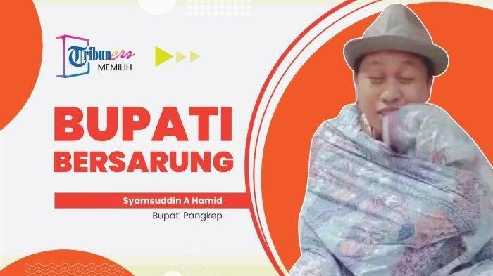 Bupati Pangkep Syamsuddin A Hamid Positif Covid-19