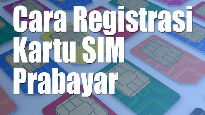 Cara Registrasi Kartu Baru Telkomsel Xl Axis Smartfren Tri Im3 Sesuai Ktp Dan Kk Halaman All Tribun Timur