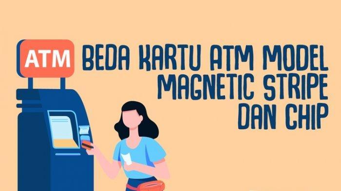 CATAT! Kartu ATM Lama Segera Diblokir, Ini Cara Bedakan Kartu ATM Magnetic Stripe dengan Chip