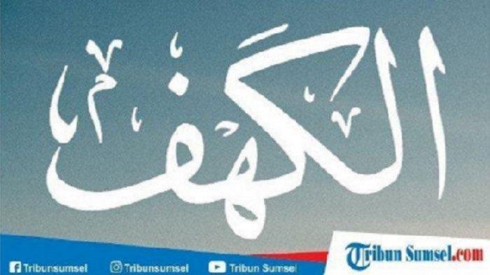Dianjurkan Dibaca Setiap Malam Jumat, 5 Keutamaan Baca Surat Al Kahfi, Terhindar dari Fitnah Dajjal