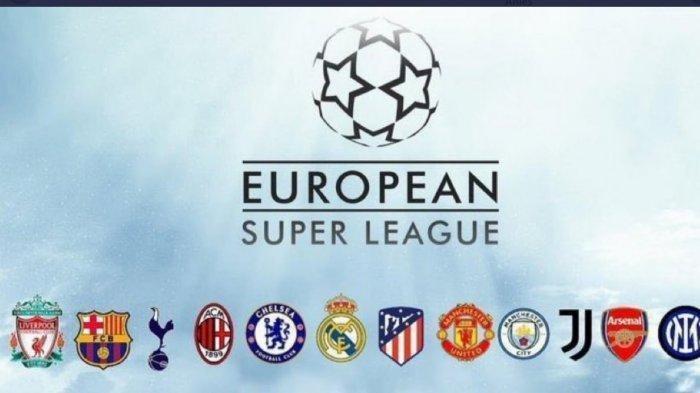 6 Fakta European Super League yang Bikin Heboh, Ditentang FIFA dan UEFA, Bikin 12 Tim Elite Terancam