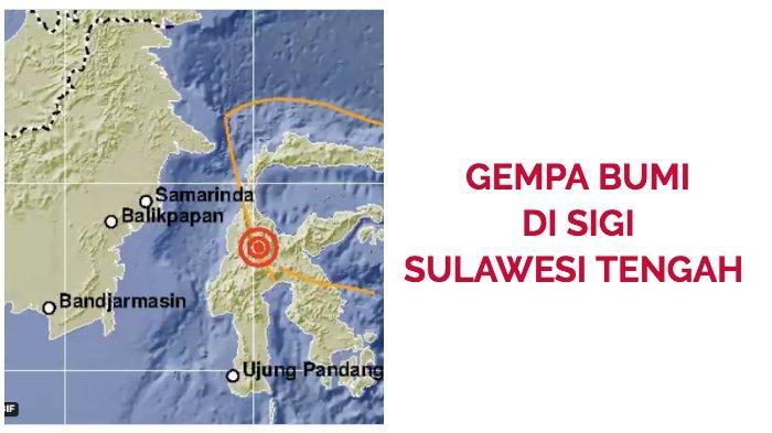 BMKG: Gempa Bumi 5,8 SR di Sigi Sulawesi Tengah ( Sulteng ), Warga Ngaku Rasakan Getaran di Sulsel