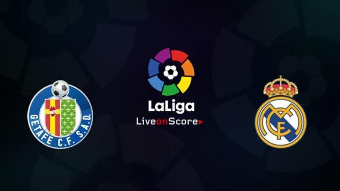 Skor, Live Streaming SCTV Getafe vs Real Madrid Jam 2:30 WIB Tanpa Buffer, Wonderkid Dimainkan