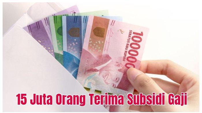 15 Juta Karyawan Swasta Dipastikan Dapat Subsidi Gaji Rp 2 ...