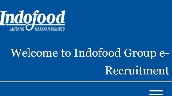 Indofood Buka Lowongan Kerja 110 Posisi di Seluruh Indonesia, Mulai SMA SMK, Daftar Online Sekarang!