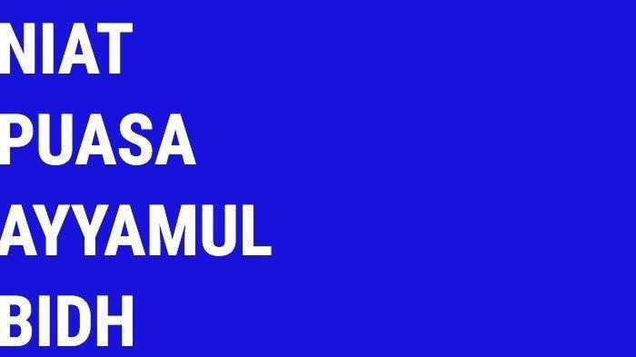 Jadwal dan Niat Puasa Ayyamul Bidh di November - Desember 2020, Tak Sah Tanpa Baca Niat, Tata Cara
