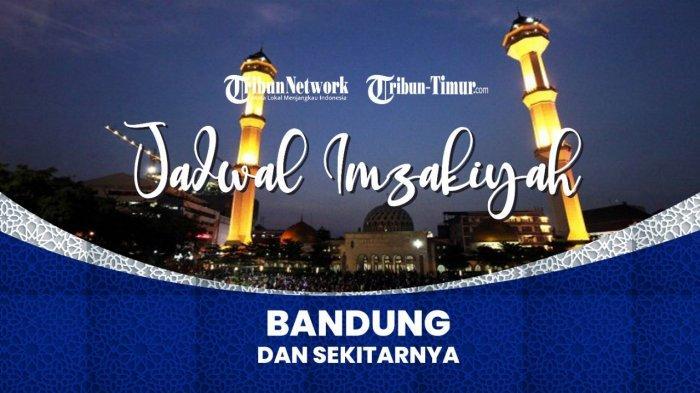 Jadwal Imsak dan Buka Puasa di Kota Bandung Hari Ini 30 April 2021 atau 18 Ramadhan 1442 H