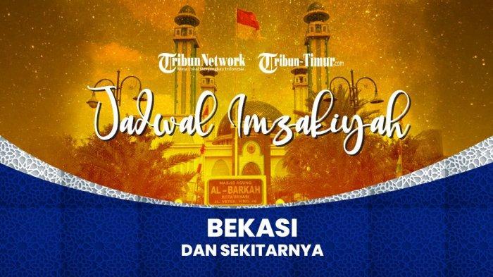Jadwal Imsak dan Buka Puasa di Kota Bekasi Hari Ini 12 Mei 2021 atau 30 Ramadhan 1442 H