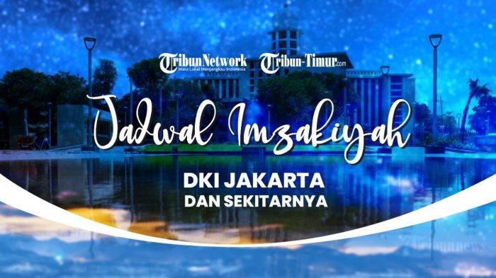 Jadwal Imsak dan Buka Puasa di Kota Jakarta Hari Ini 7 Mei 2021 atau 25 Ramadhan 1442 H