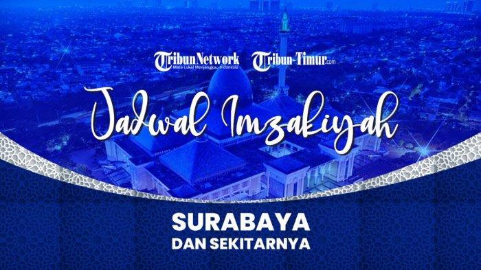 Jadwal Imsak dan Buka Puasa di Kota Surabaya Hari Ini 7 Mei 2021 atau 25 Ramadhan 1442 H