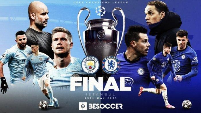 Jadwal Laga Final Liga Champions & Prediksi Skor Manchester City vs Chelsea, Live SCTV