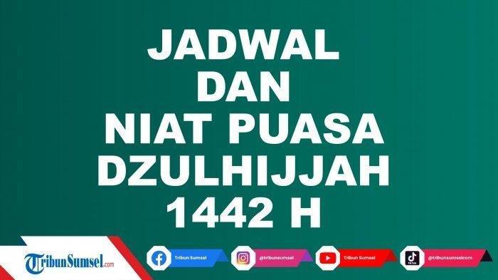 Kapan Jadwal PuasaDzulhijjah2021? ini Niat Puasa Arafah & Tarwiyah, Pahala dan Keutamaannya