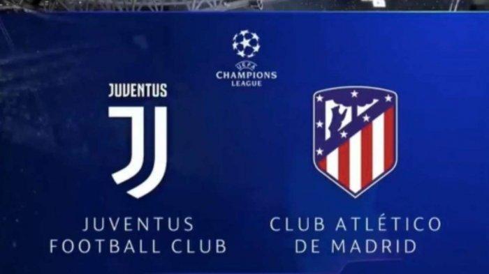 Skor, Link Live Streaming Juventus vs Atletico Madrid di Liga Champions dan Siaran Langsung SCTV