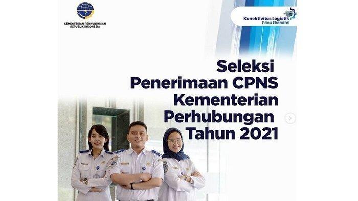 Kemenhub Buka 684 Formasi CPNS 2021 untuk lulusan SMA SMK Sederajat, Cek Rincian Jabatan dan Jurusan