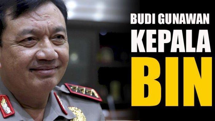 Kepala BIN, Jenderal (Purn) Budi Gunawan
