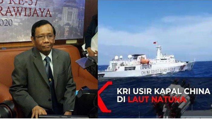 Kerasnya Reaksi Mahfud MD Soal Pengusiran Kapal China di Laut Natuna, Perintahkan Angkatan Perang