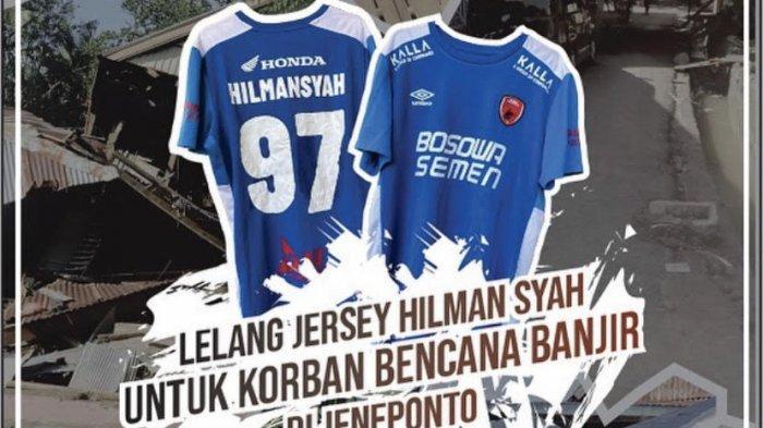 Hilman Syah Lelang Jersey PSM Piala Menpora untuk Korban Banjir Jeneponto