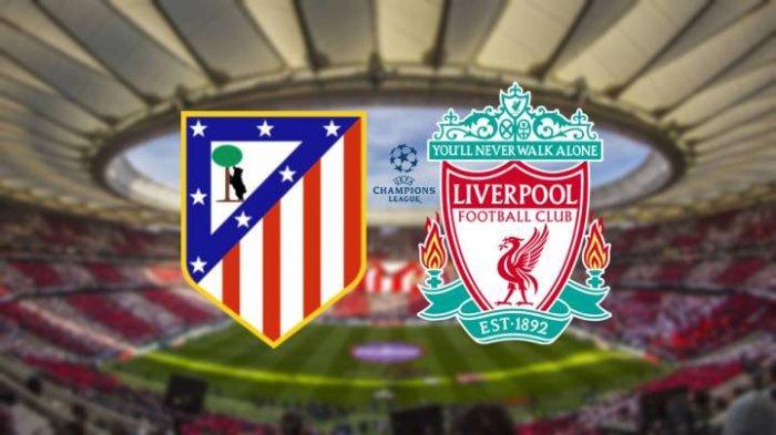 Nonton TV Online 5 LINK Live Streaming Liga Champions Atletico Madrid vs Liverpool, Live SCTV Gratis