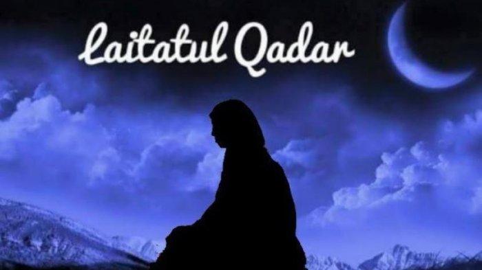 Lailatul Qadar Ramadhan 2021: Kapan Waktunya Tanda-tanda dan Doa yang Dibaca