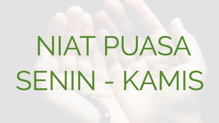 Lengkap, Niat Puasa Sunnah Senin dan Kamis dan Keutamaannya, Juga Doa Buka Puasa