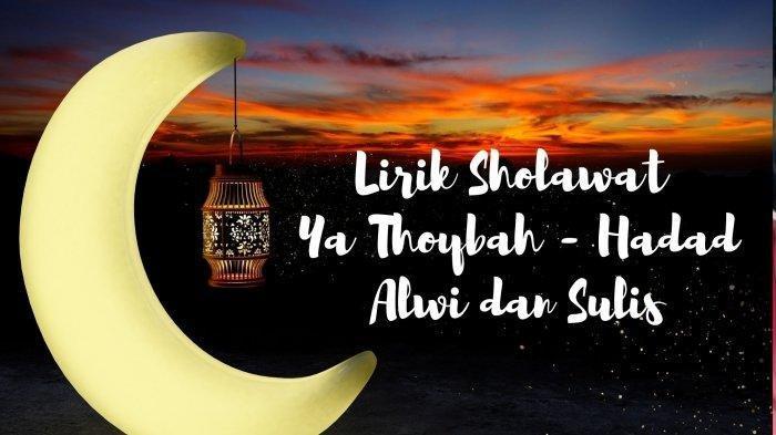 Video dan Lirik Lagu Ya Thoybah Dinyanyikan Sulis dan Hadid Alwi, Cocok Jadi Hiburan Bulan Ramadan