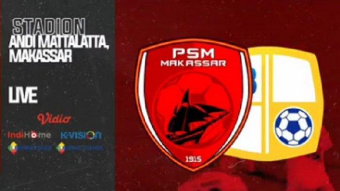 LINK Live Streaming TV Online Vidio.com PSM Makassar vs Barito Putera, Akses di Sini Tonton di HP