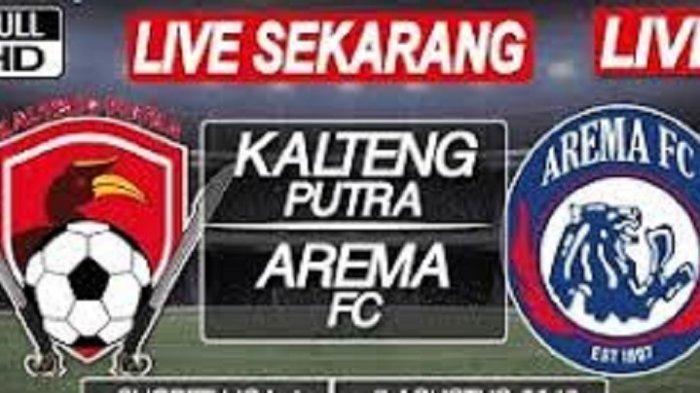 SEDANG BERLANGSUNG LIVE STREAMING OCHANNEL TV ONLINE Arema FC vs Kalteng Putra, Nonton Sekarang!