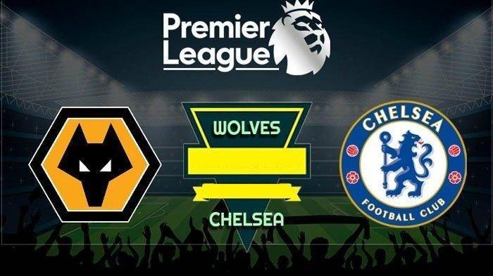LINK Live Streaming Wolves vs Chelsea di Liga Inggris, Akses Link Live TV Online Mola TV di Sini